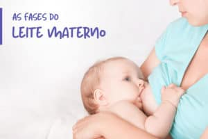 As Fases do Leite Materno